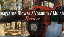Husqvarna Blower/Vacuum/Mulcher (125BVx): Product Review