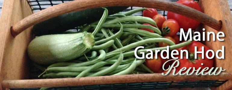 Maine Garden Hod Review