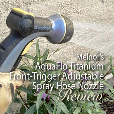 Melnor's AquaFlo Titanium Adjustable Spray hose nozzle review