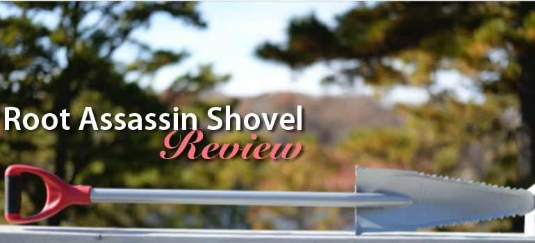 Root Assassin shovel review