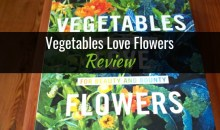 Vegetables Love Flowers: Companion Planting For Beauty and Bounty by Lisa Mason Ziegler: Book Review
