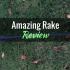 Amazing Rake: Product Review