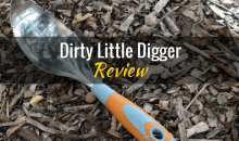 Dirty Little Digger: Product Review
