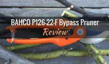 BAHCO P126-22-F Bypass Pruner: Product Review