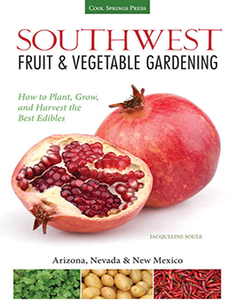 Southwest Fruit & Vegetable Gardening by Jacqueline Soule