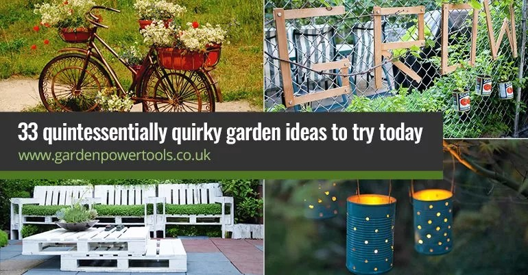 33 Quintessentially Quirky Garden Ideas That Will Amaze You