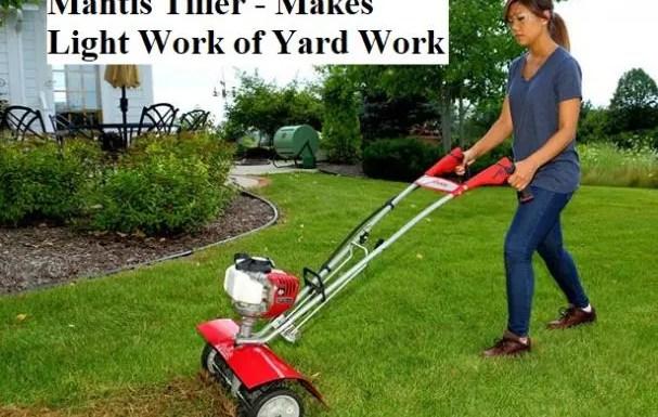 Mantis Tiller - Makes Light Work of Yard Work