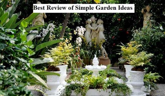 Best Review of Simple Garden Ideas