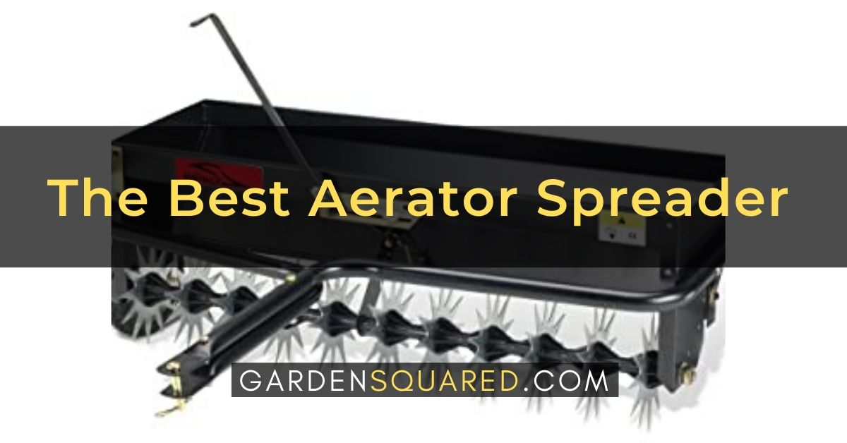 Best Aerator Spreader