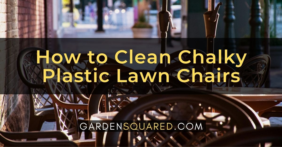How To Clean Chalky Plastic Lawn Chairs Remove Oxidation From Patio Chairs