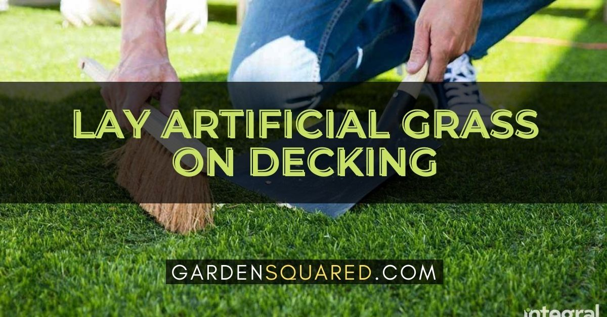 How Do You Lay Artificial Grass On Decking