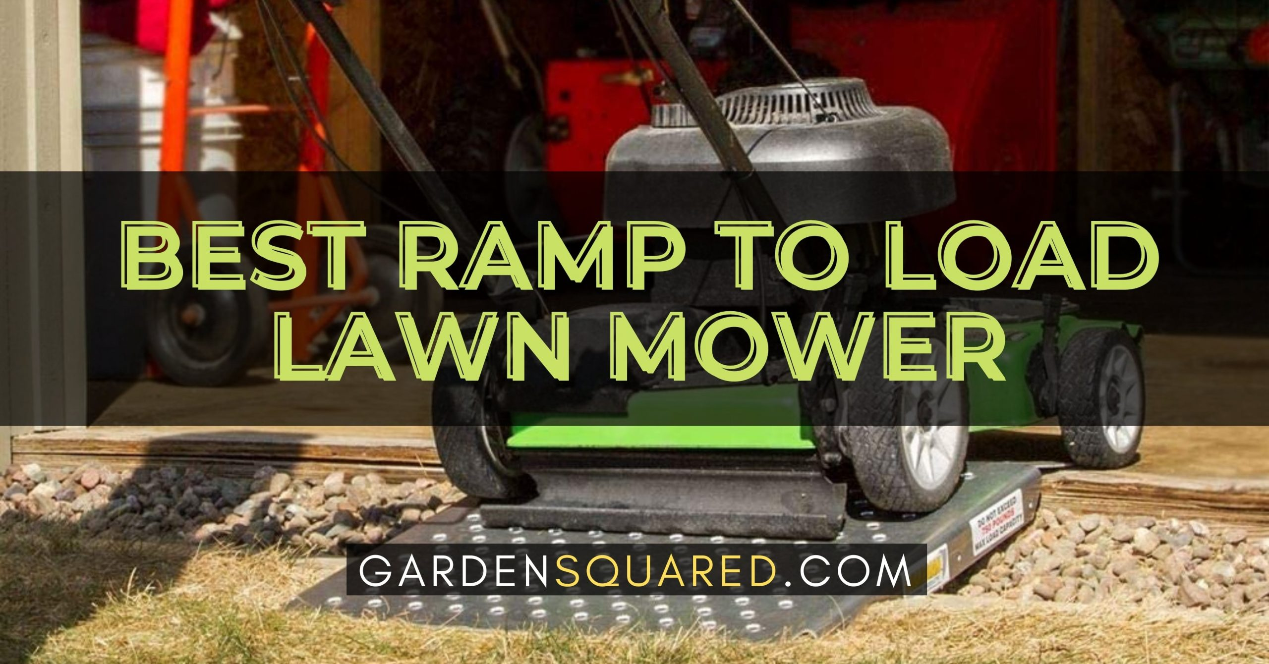 The Best Ramps To Load Lawn Mower