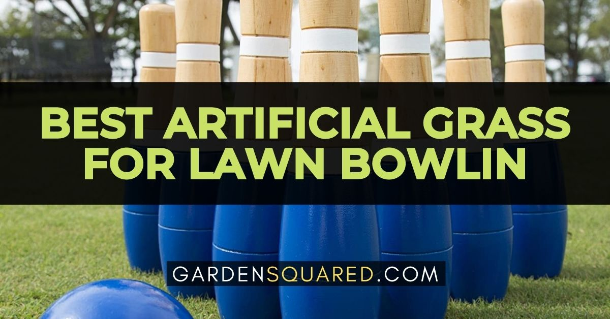 The Best Artificial Grass For Lawn Bowlin