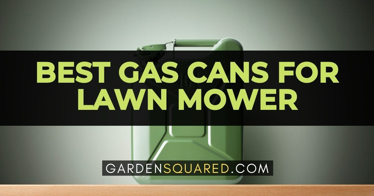 The Best Gas Cans For Lawn Mower