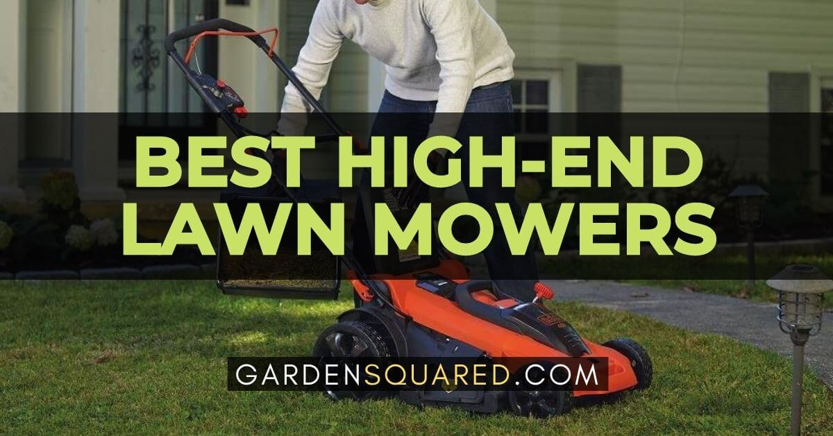 Best High End Lawn Mowers