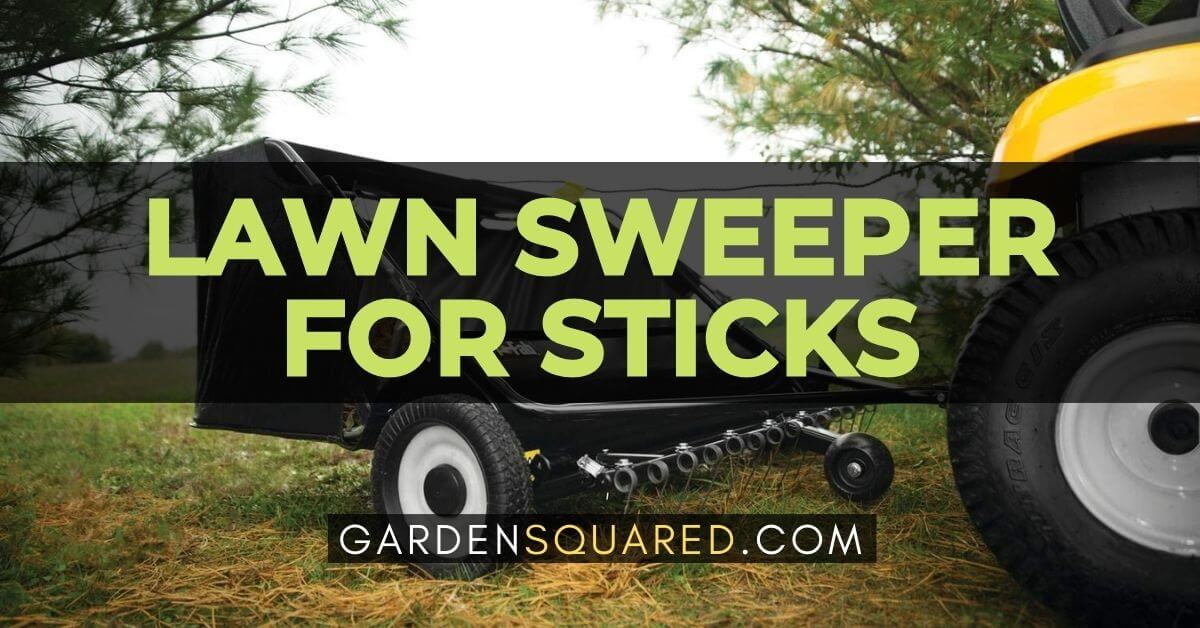 Best Lawn Sweeper For Sticks