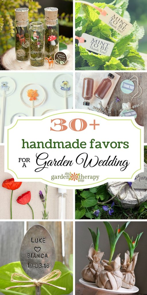 30 Sweet Handmade Ideas For Garden Wedding Favors Garden Therapy