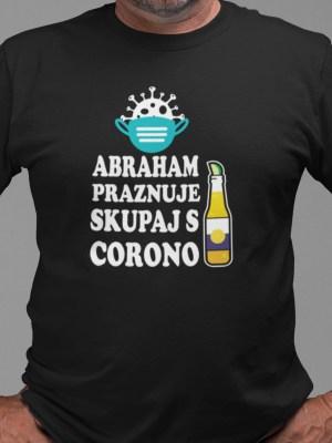Abraham praznuje skupaj s corono