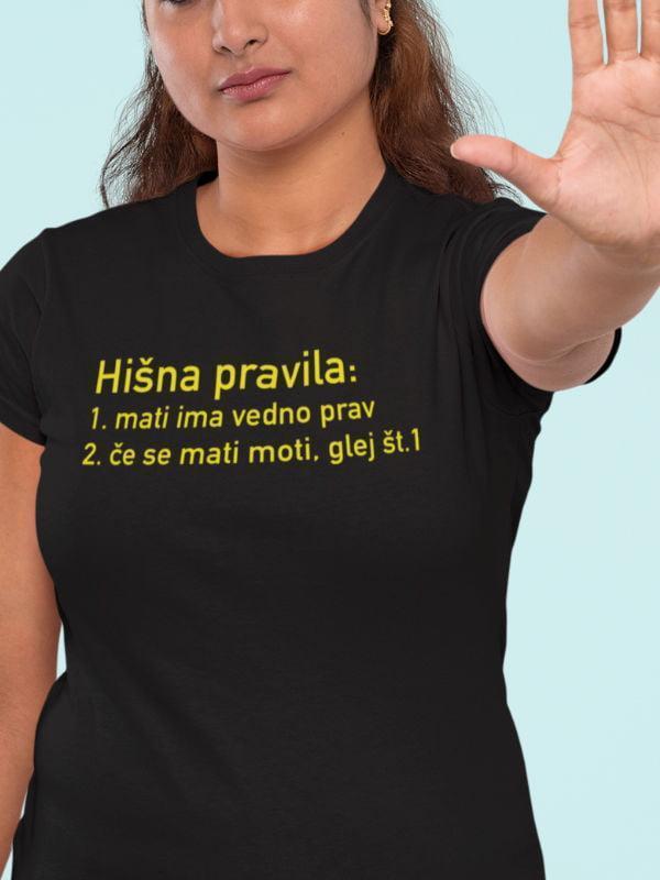Hišna pravila 1 mati ima vedno prav, majica