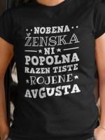 Nobena ženska ni popolna razen tiste rojene avgusta majica