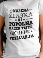 Nobena ženska ni popolna razen tiste rojene februarja majica