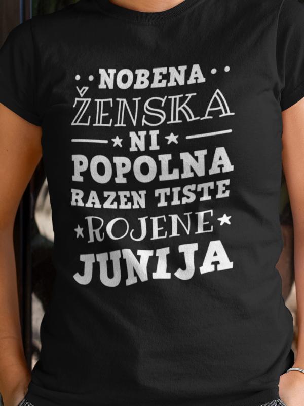 Nobena ženska ni popolna razen tiste rojene junija majica