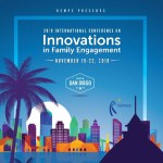 11/20/19 – Int'l Conference on Innovations in Family Engagement