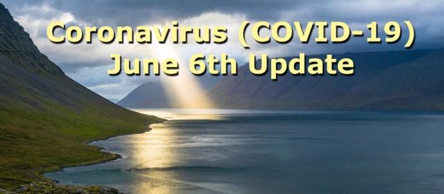 Coronavirus (COVID-19) Update – June 6, 2020