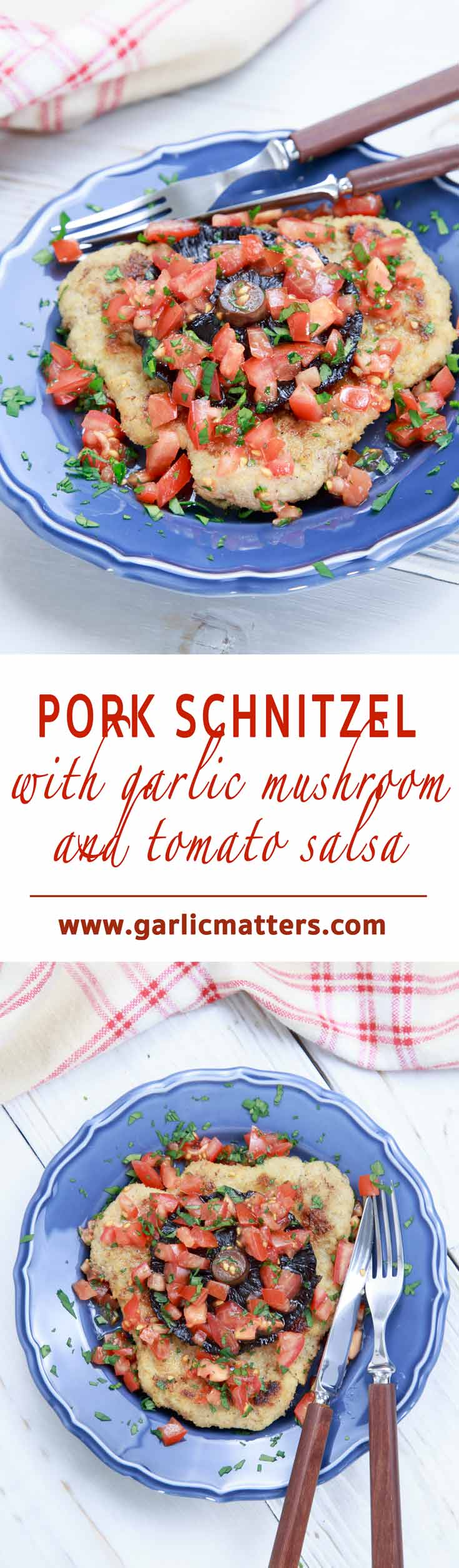 Pork Schnitzel with Garlic Mushroom and Tomato Salsa Recipe - tasty, crispy, juicy, satisfying, easy to make and so worth that 25 min!
