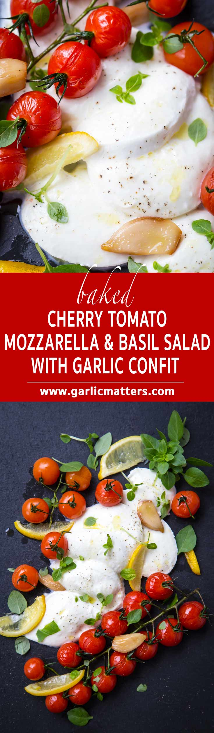 Baked Cherry Tomato, Mozzarella and Basil Salad with Garlic Confit is an alternative, elegant, winter take on the traditional caprese.