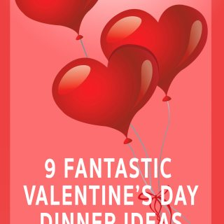 9 VALENTINE'S DAY DINNER RECIPES FOR EVERY TASTE