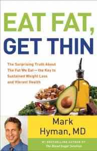Dr. Mark Hyman Eat Fat Get Thin