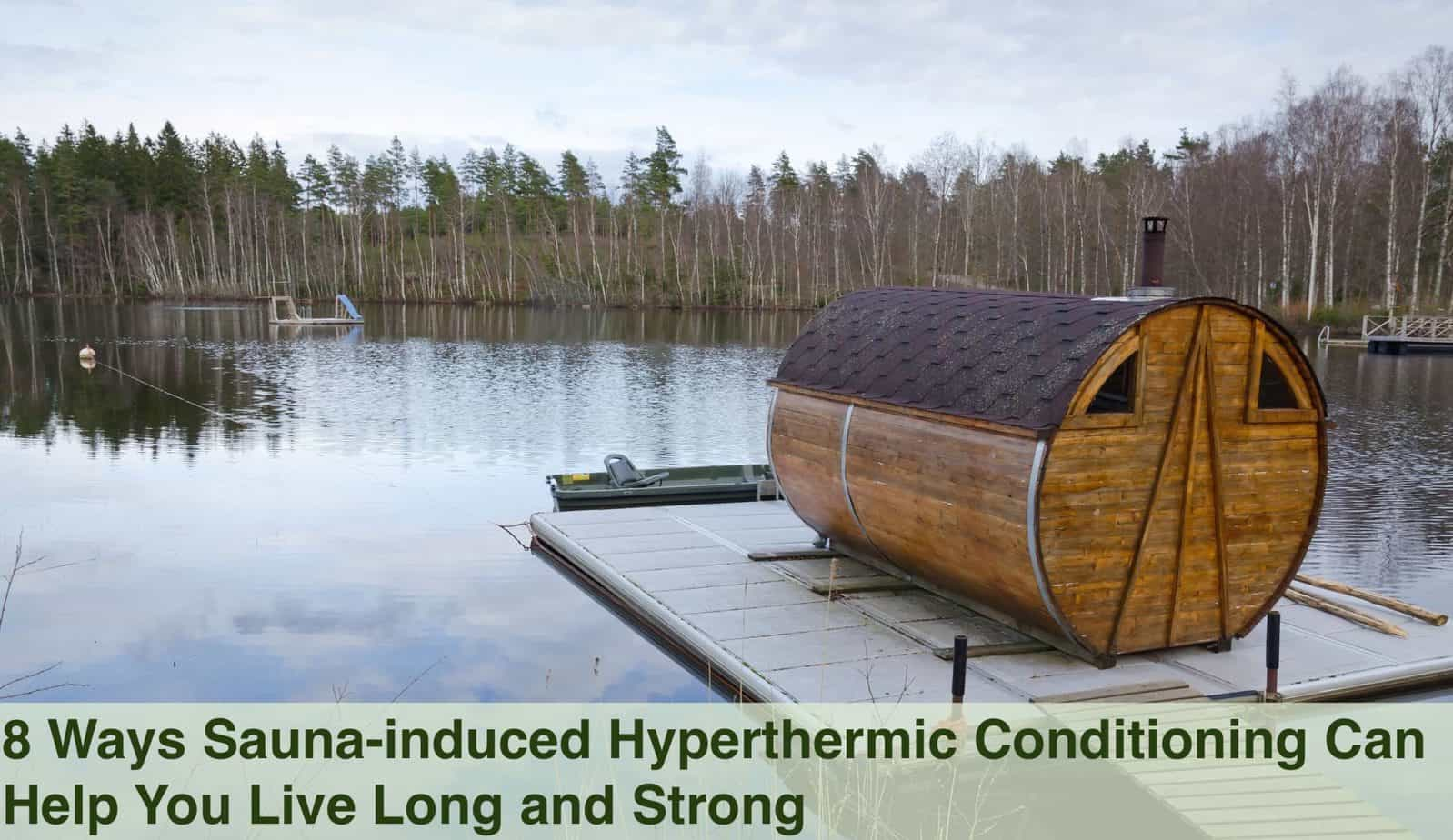 Sauna-induced Hyperthermic Conditioning Can Help You Live Long and Strong