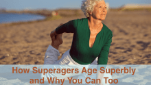 You can age like the superagers