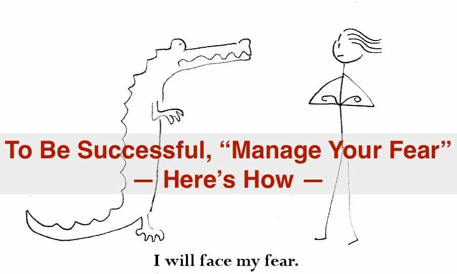 How to manage your fear