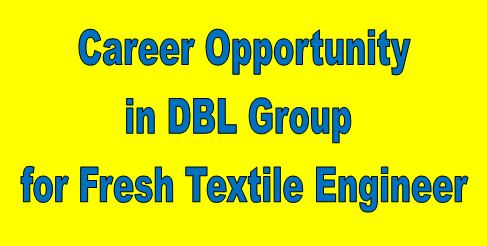 Career Opportunity in DBL Group for Fresher