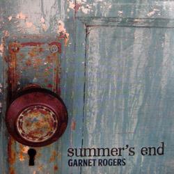 Garnet Rogers - Summer's End