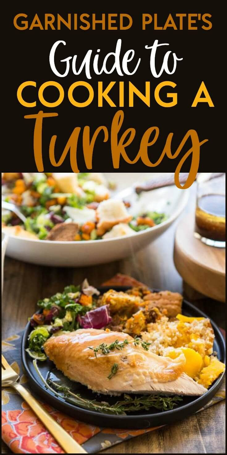 The Garnished Plate Guide to Cooking a Turkey is the ultimate guide to a fuss-free, simple holiday turkey that your family will love.