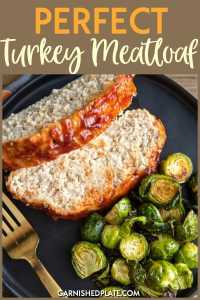 The Secret to the Perfect Turkey Meatloaf is so much easier than you think! Who doesn't love tender, juicy and flavorful meatloaf?! #garnishedplate #perfect #turkey #meatloaf #panko #bbqsauce