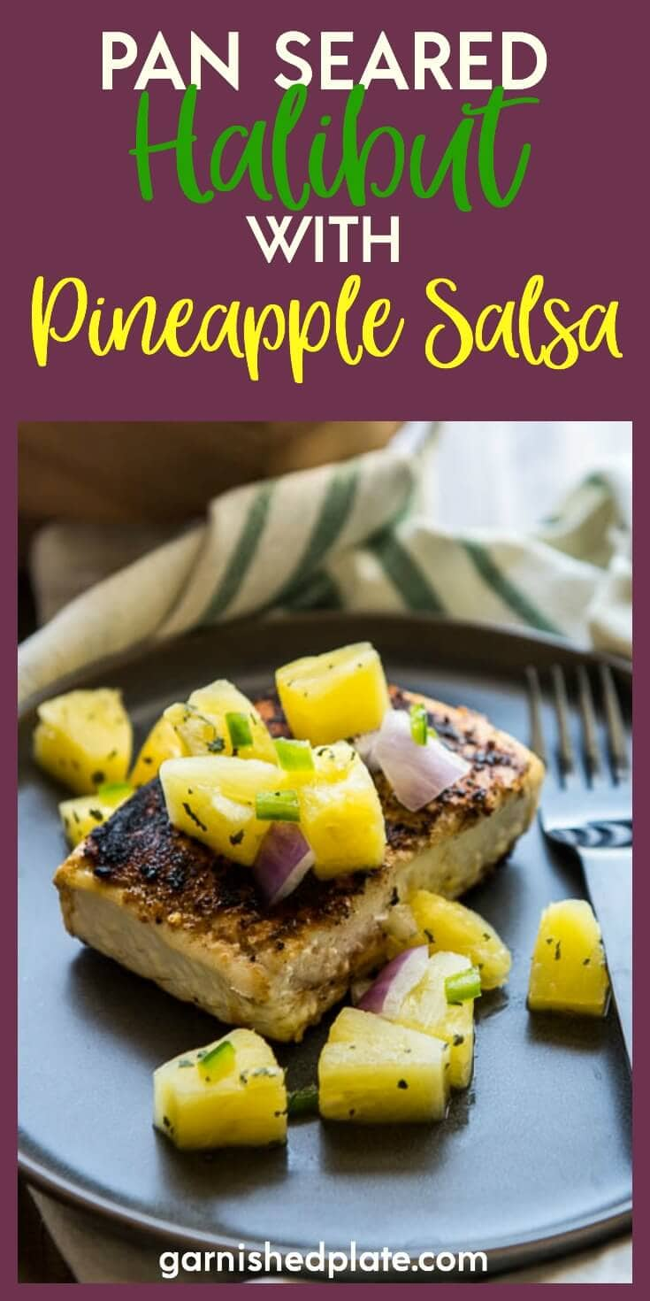 A NICE MEATY FISH WITH MILD PLEASING FLAVOR THIS PAN SEARED HALIBUT RECIPE WITH PINEAPPLE SALSA IS SIMPLE AND QUICK FOR A DELICIOUS WEEKNIGHT DINNER.