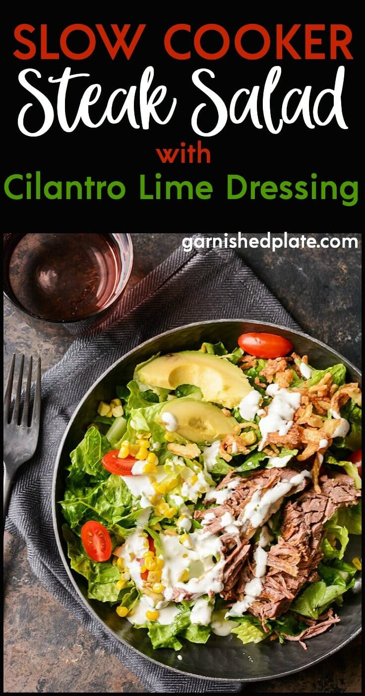 MAKING STEAK IN A SLOW COOKER MAY SOUND UNUSUAL, BUT ONCE YOU TRY THIS DELICIOUS SLOW COOKER STEAK SALAD WITH CILANTRO LIME DRESSING YOU'LL BE MAKING IT FOR DINNER AGAIN AND AGAIN!