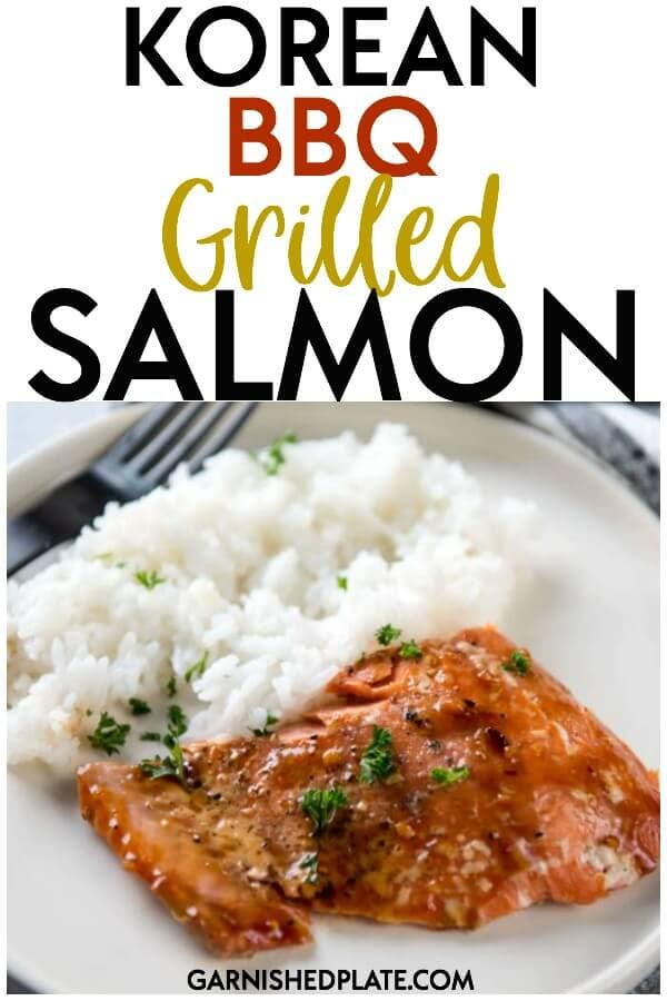 For a quick and healthy weeknight dinner, you can't beat a delicious grilled salmon! This Korean BBQ Grilled Salmon comes together with just a few ingredients and is easy to make! #garnishedplate #salmon #grilledsalmon #salmonrecipe #grillrecipe