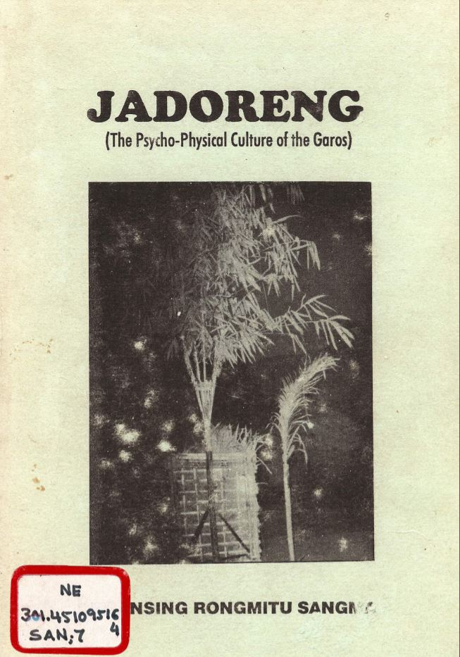 Jadoreng: The Psycho-physical Culture of the Garos