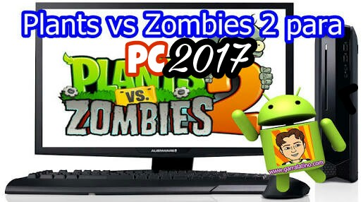 Plants vs Zombies 2 para PC 2017