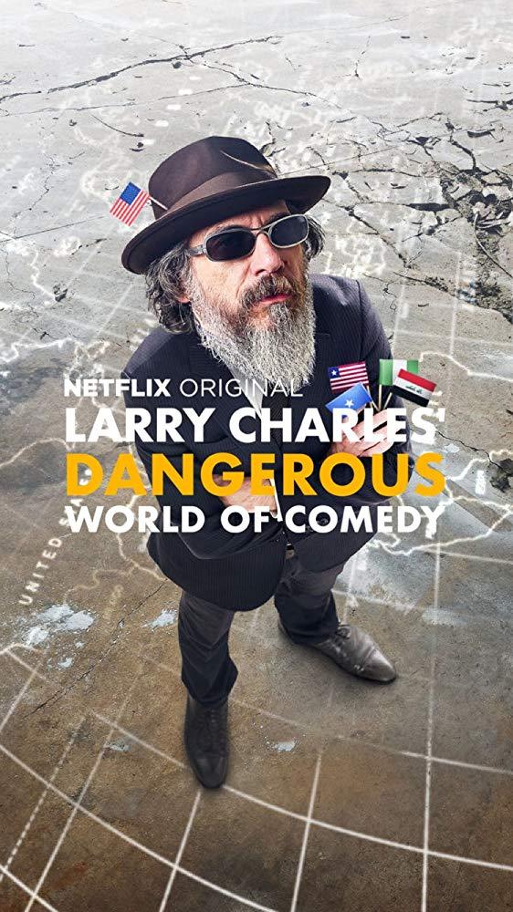 Larry Charles Dangerous World of Comedy