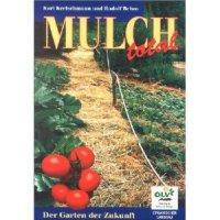 Mulch total - Der Garten der Zukunft