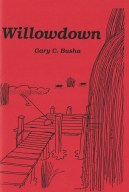 Willowdown by Gary C. Busha