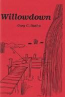 Willowdown by Gary C. Busha