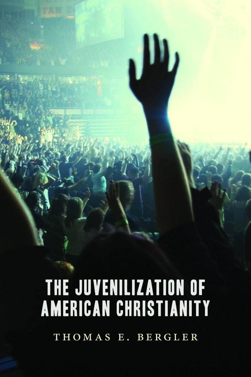 The Juvenilization of American Christianity, by Thomas E. Bergler, PhD