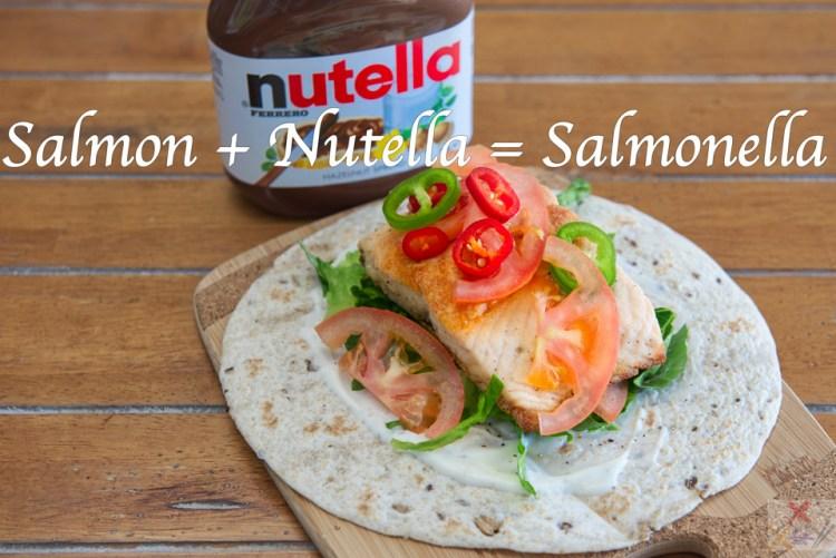 Salmon wrap Salmon+Nutella=Salmonella Gary Lum
